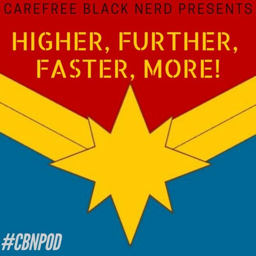 Higher, Further, Faster, More! | A Conversation about Captain Marvel