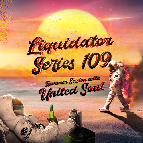 Liquidator Series 109 Summer Session with United Soul March 2019