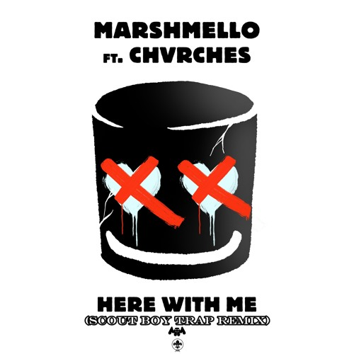 Marshmello - Here With Me Feat. CHVRCHES (Scout Boy Remix)