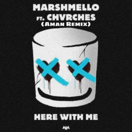Marshmello – Here With Me Feat. Chvrches (Aman Remix)
