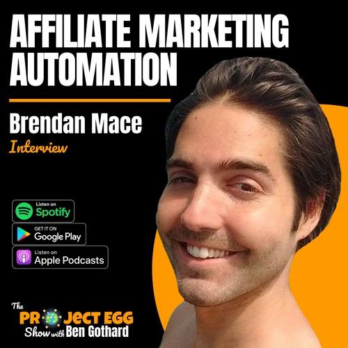 Affiliate Marketing Automation: Brendan Mace