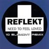 Reflekt - I Need To Feel Loved (10 Element Deep Remix)