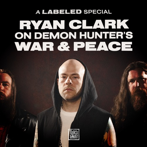 Labeled Special: Ryan Clark on Demon Hunter's new albums War & Peace