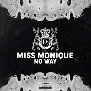 [DDB084] Miss Monique - No Way (Supacooks Remix) להורדה