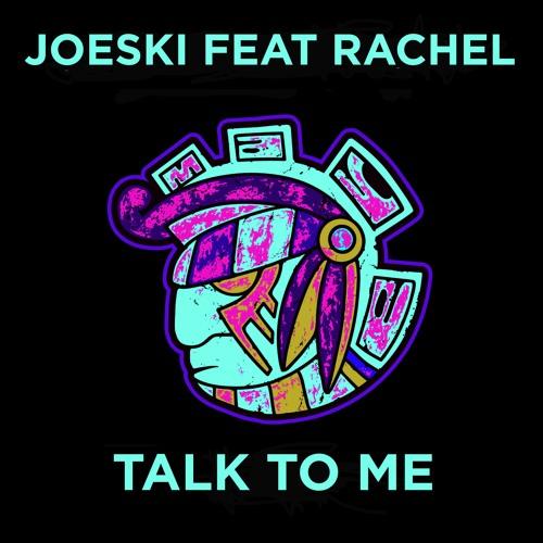 Joeski Feat Rachel - Talk To Me - Maya Recordings Preview Out 03/25/2019