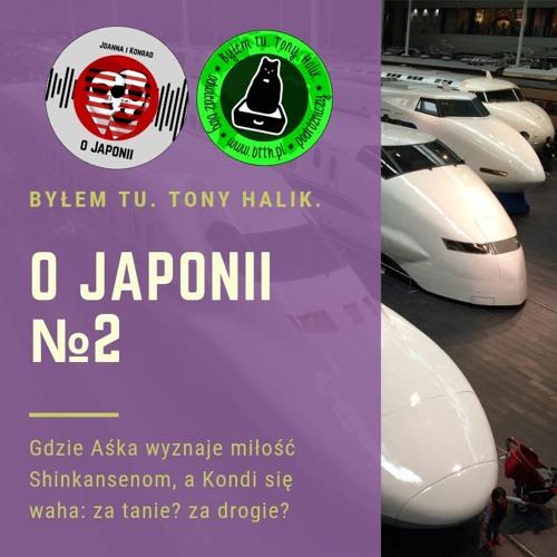 O Japonii №2 (gdzie Aśka wyznaje miłość Shinkansenom, a Kondi się waha: za tanie? za drogie?)