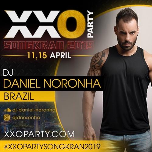XXO Party Songkran 2019 - DJ Daniel Noronha