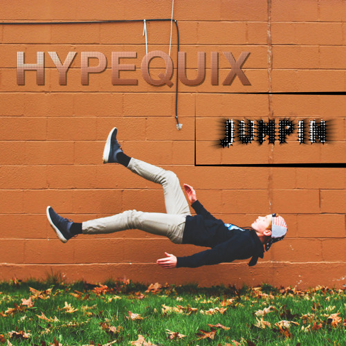 Hypequix - Jumpin (Produced by Quickmix)