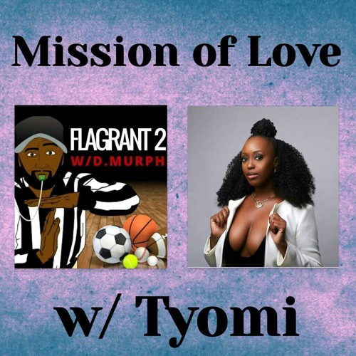 Flagrant 2 After Dark: Mission Of Love w/ Tyomi