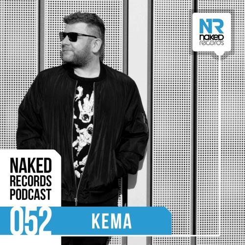 Kema - Naked Records Podcast 052