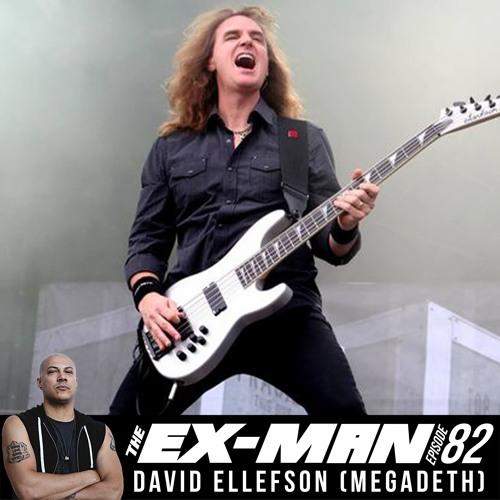 Ex Man Podcast Ep. 82 - David Ellefson (Megadeth, Altitudes & Attitude)