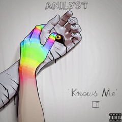 Anilyst - Knows Me
