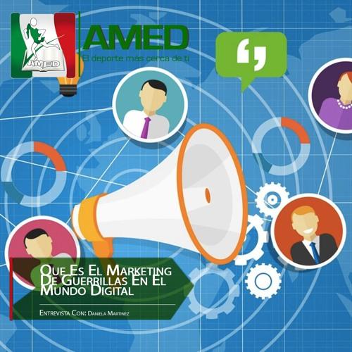 Podcast 268 AMED - Que Es El Marketing De Guerrillas En El Mundo Digital