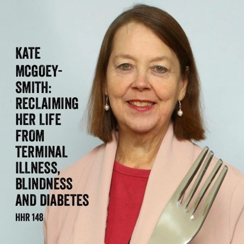 Kate McGoey-Smith: Reclaiming Her Life from a Terminal Illness, Blindness and Diabetes