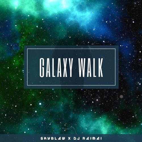 Galaxy Walk (Prod. DJ Reimei)