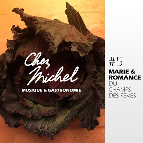 [TSUGI RADIO] Chez Michel #5 - Marie & Romance du Champs des Rêves