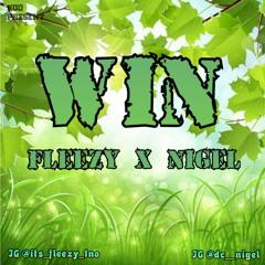 WIN ft Fleezy X Nigel