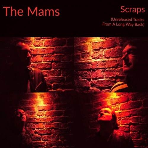 Scraps (Unreleased Tracks From A Long Way Back)