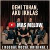 Armada Ft. Ifan Seventeen - Demi Tuhan Aku Ikhlas (Remake Reggae) Mas Melow