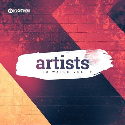 Artists To Watch Volume 6