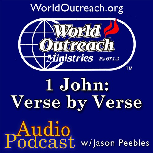 1st. John: Verse by Verse, Developing Your Love of God & Man Part 3