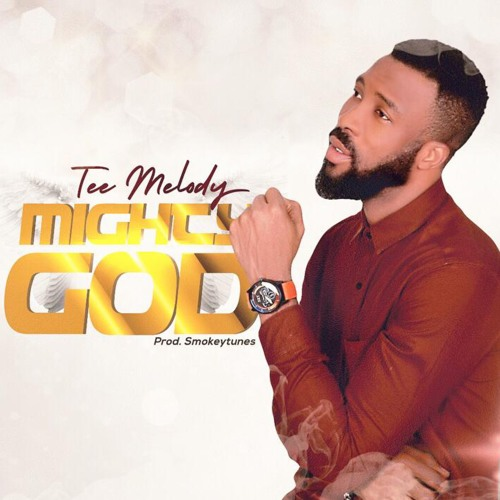 Mighty God - Tee Melody