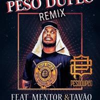 Peso Duplo Feat Mentor e Tavão -Prod Rodzilla - RemiXXX