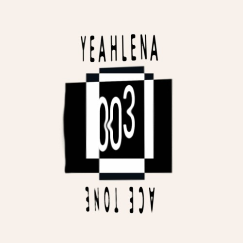 YEAHLENA - ACE TONE PODCAST 003