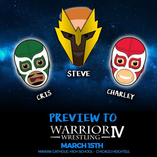 Warrior Wrestling 4 Preview with Steve