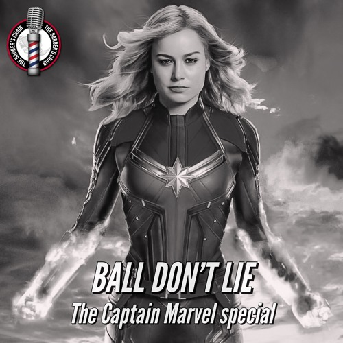 Ball Don't Lie EP 42.5 - The Captain Marvel Special