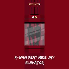R-Wan Feat Mike Jay - Elevator