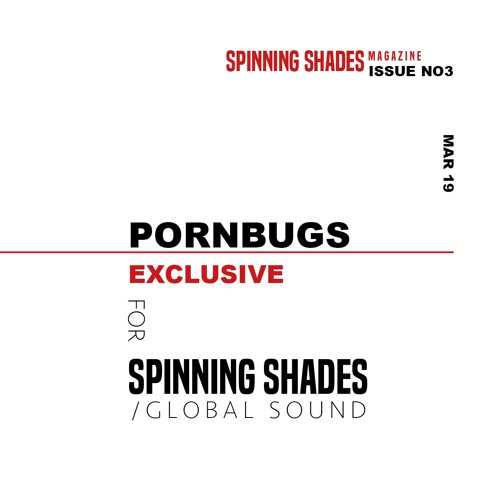 PORNBUGS for SPINNING SHADES [ ISSUE NO3 ]