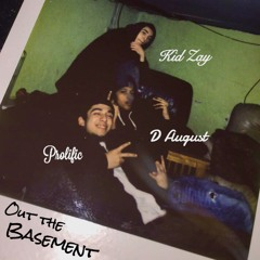 Out The Basement Ft. Kid Zay & D August (Prod. Homage Beats)