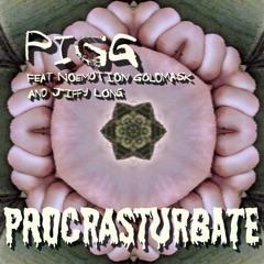 Procrasturbate (Feat. NoEmotion GoldMask and Jiffy Long)