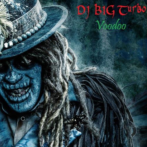 *Voodoo*Dj Big Turbo