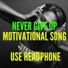 Never Give Up Song (Audio)Motivation | Millionaire Mind