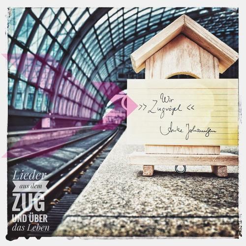 Album » Wir Zugvögel « - Songs und ihre Geschichten #4: Wir können nicht sicher sein