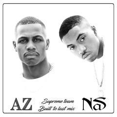 NAS & AZ - Supreme Team - Built To Last Mix