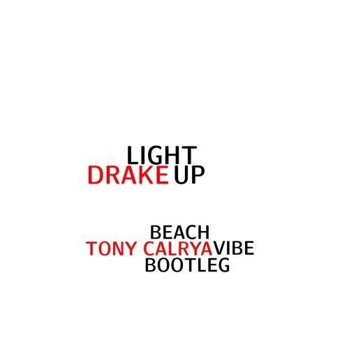 Drake - Light Up (Tony Calrya Beach Vibe Bootleg) by Tony Calrya