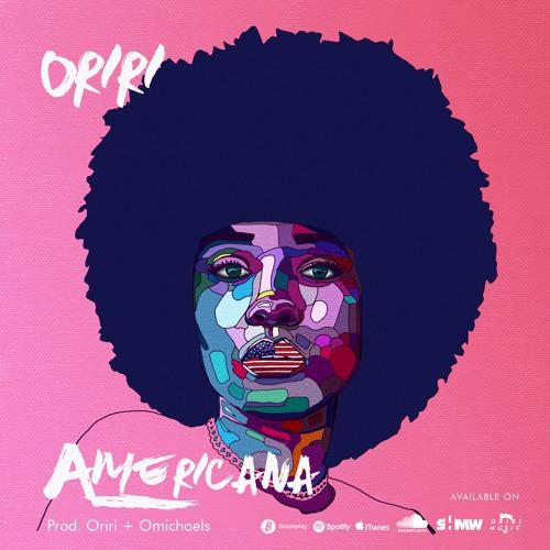 Americana - Oriri