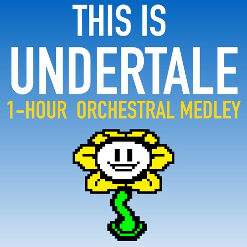This Is Undertale 1 Hour Orchestral Medley By Sully Orchestration On Soundcloud Hear The World S Sounds