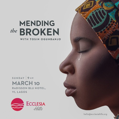 Mending The Broken- Tosin Ogunbanjo
