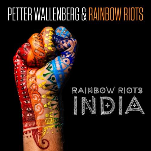 Petter Wallenberg & Rainbow Riots - Rainbow Riots India