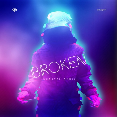 Broken - Dubstep