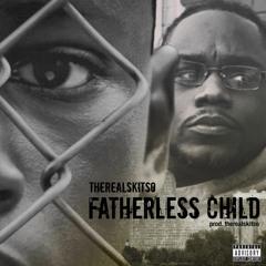 Therealskitso - Fatherless Child Prod.Therealskitso