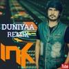 DUNIYAA - REMIX - DJ INK - Demo Version
