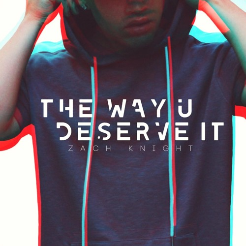 The Way U Deserve It