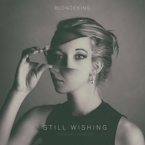 Still Wishing (Original Version)
