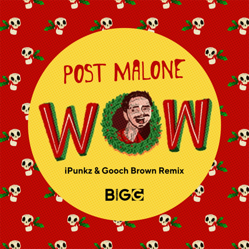 Post Malone - WOW (iPunkz & Gooch Brown Extended Remix)