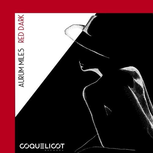 """PRÈMIÉRE: Aurum Miles - """"Red Dark"""" [Coquelicot Records]"""